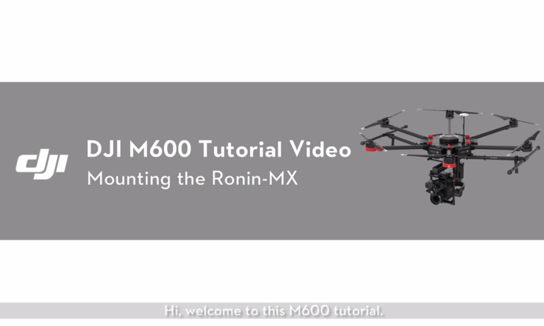 DJI M600 Tutorial Video——Mounting the RONIN-MX