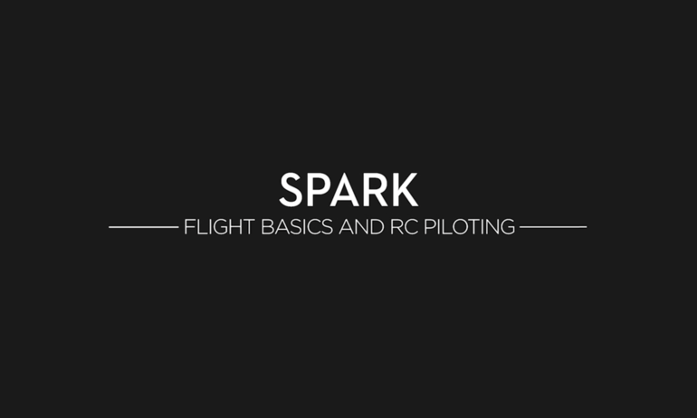 DJI – Spark Tutorials – Flight Basics and RC Piloting
