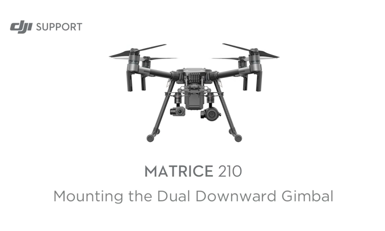 Matrice 210 - Mounting Dual Downward Gimbal