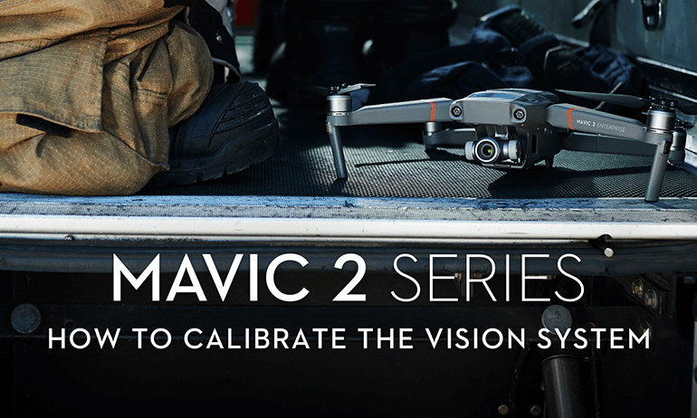 Mavic 2 Series - How to Calibrate the Vision System