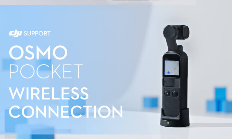 DJI - Osmo Pocket - Wireless Connection