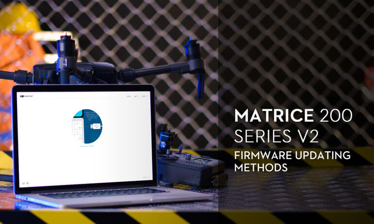 Matrice 200 Series V2 - Firmware Updating Methods