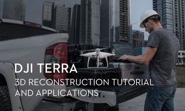 DJI Terra - 3D Reconstruction Tutorial and Applications